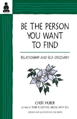 Be the Person You Want to Find By Huber, Cheri